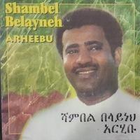 shambel belayneh - Arheebu