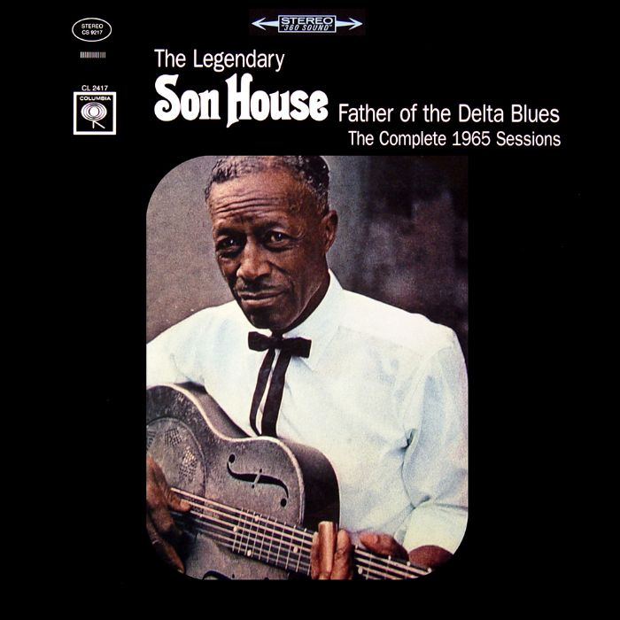 The Legendary Son House Father Of The Delta Blues