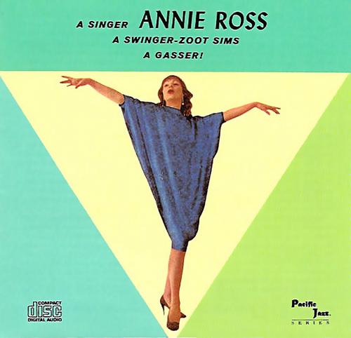 !Annie Ross Zoot Sims A Singer A Swinger A Gasser