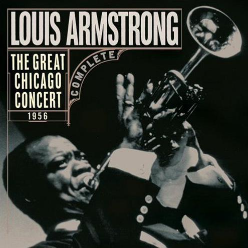 Louis Armstrong The Great Chicago Concert 1956