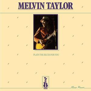 Melvin Taylor Plays The Blues For You