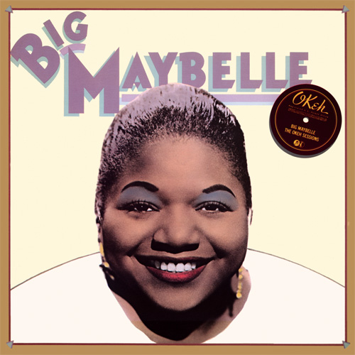 Big Maybelle The Okeh Sessions