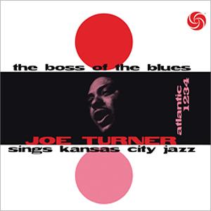 Big Joe Turner The Boss Of The Blues