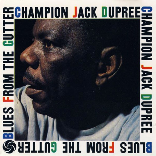 Champion Jack Dupree Blues From The Gutter