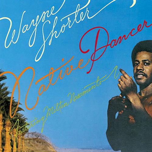 Wayne Shorter Native Dancer