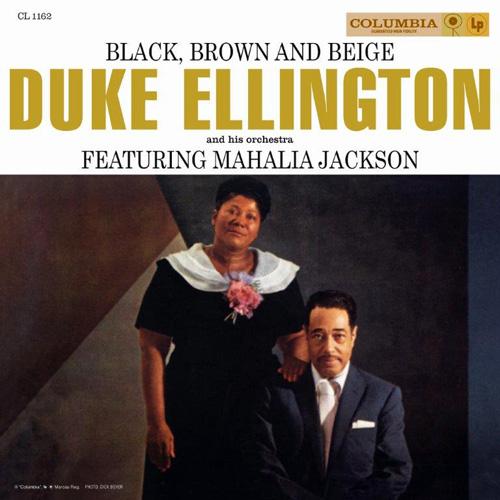 Duke Ellington & Mahalia Jackson Black, Brown And Beige AAA