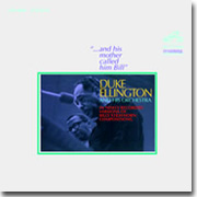 Duke Ellington And His Mother Called Him Bill
