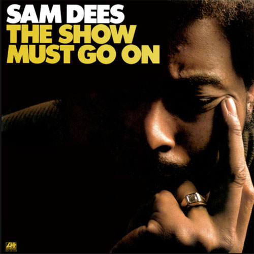 Sam Dees The Show Must Go On